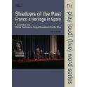 Shadows of the Past - Franco´s Heritage in Spain